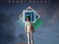 Florent Marchet Bambi Galaxy