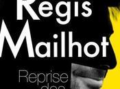 Régis Mailhot… Reprise hostilités 1H15 d'oxygène