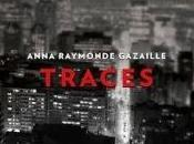Traces Anna Raymonde Gazaille
