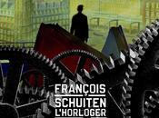 Chronique François Schuiten L'Horloger rêve Thierry Bellefroid (Casterman)