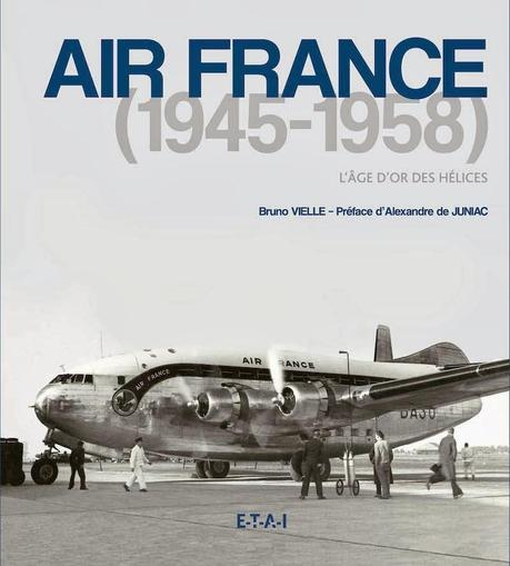 AIR FRANCE (1945-1958) L'âge d'or des hélices