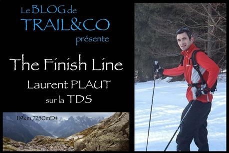 The Finish Line - Laurent PLAUT sur la TDS