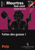 Meurtres low cost t3 Faites des gosses - Isabelle Bouvier