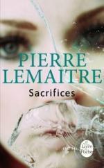 Sacrifices - Pierre Lemaitre Lectures de Liliba