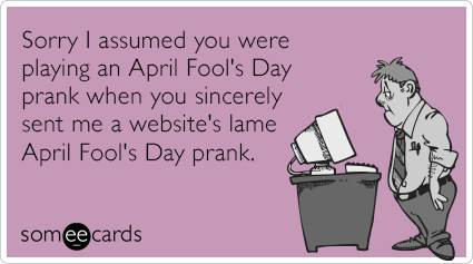 DeJ5folame-website-internet-prank-april-fools-day-ecards-someecards