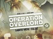 Chronique Operation Overlord Tome