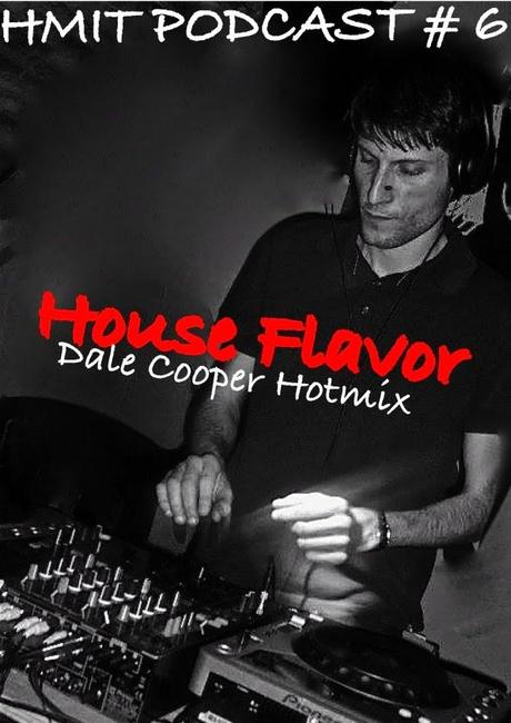 HMiT Exclusive Podcasts Series - #6 - Dale Cooper - House Flavor Mixtape