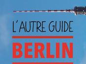 Découvrez guide Berlin (sortie 2014)