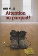 Attention au parquet ! Will Wiles Lectures de Liliba