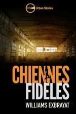 Chiennes fidèles - William Exbrayat Lectures de Liliba