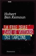 La fille seule dans le vestiaire des garçons – Hubert Ben Kemoun Lectures de Liliba