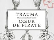J'ai craqué pour Trauma, l'album reprises envoutantes Coeur Pirate!!