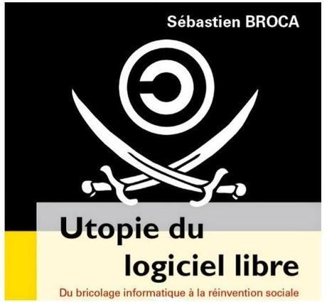 Utopie du logiel Libre : Du bricolage informatique à la réinvention sociale