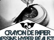Dessins hyper réalistes crayons papier