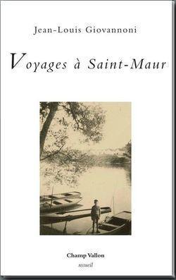 Jean-Louis Giovannoni, Voyages à Saint-Maur, Champ Vallon, 2014.