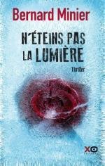 N'éteins pas la lumière - Bernard Minier Lectures de Liliba