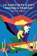 Le linguiste était presque parfait - David Carkeet Lectures de Liliba