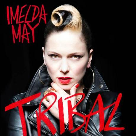 Imelda May – Tribal
