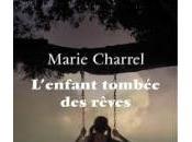 L'enfant tombée rêves, Marie Charrel