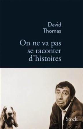 On ne va pas se raconter d'histoires, David Thomas