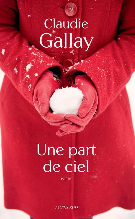 Une part de ciel de Claudie GALLAY
