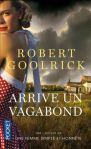 Robert Goolrick - Arrive un vagabond