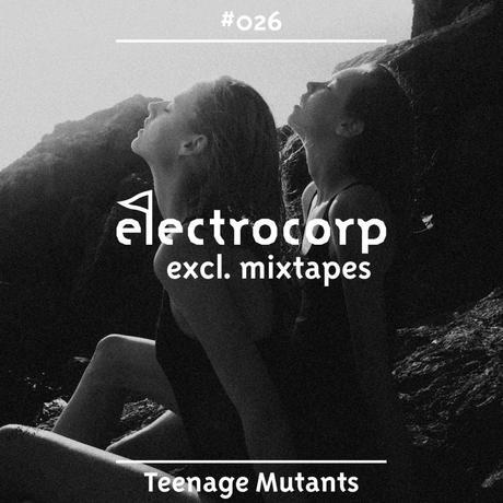 EEM026 - Teenage Mutants - Electrocorp Exclusive Mixtape 026