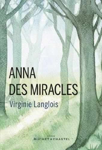 Anna des Miracles de Virginie Langlois chez Buchet Chastel