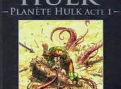 Planete hulk acte collection marvel comics chez hachette)