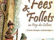 Fées Follets Pays Collines Richard Ely, Chritian Pieman, Jardin Marluzines, 2014
