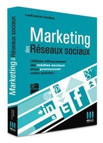 Livre Marketing des réseaux Sociaux Le livre Marketing des Réseaux Sociaux Seconde édition est sorti