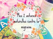 deux astuces naturelles contre migraine