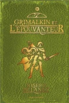 L'Epouvanteur, tome 9 - Grimalkin & l'Epouvanteur