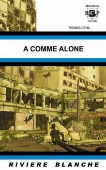 A comme Alone. Thomas Geha