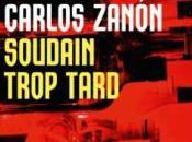Soudain trop tard, Carlos Zanon