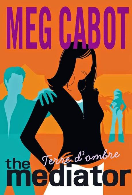 Meg Cabot: The mediator : Terre d' ombre