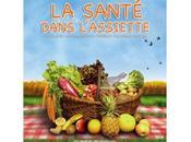 SANTE DANS L'ASSIETTE (documentaire voir absolument)