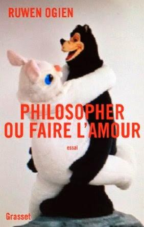 Philosopher ou faire l'amour, Ruwen Ogien
