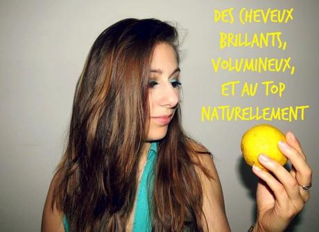 Des cheveux brillants, volumineux, et au top naturellement