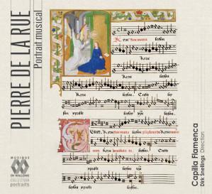 Pierre de La Rue Portrait musical Capilla Flamenca