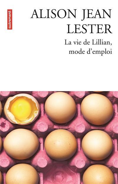 La vie de Lillian, mode d'emploi de Alison Jean LESTER