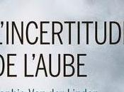 L'incertitude l'aube Sophie Linden chez Buchet Chastel