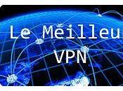 [#Geek] Meilleur #VPN vous informe votre protection ligne