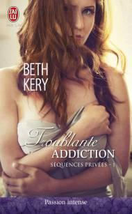 Séquences privées Tome 1 - Troublante addiction de Beth Kery
