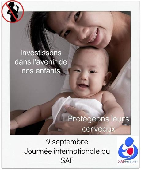 9 septembre : Journée internationale de prévention du SYNDROME d'ALCOOLISATION FŒTALE – SAF France
