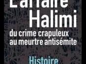 Gilles Antonowicz, l'affaire Halimi, crime crapuleux meurtre antisémite: histoire d'une dérive