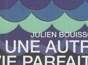 Julien Bouissoux, autre parfaite