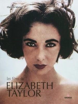 Les films de Elizabeth Taylor - Claudio Manari