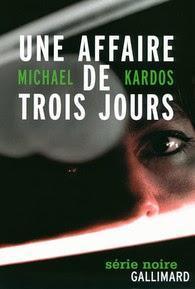 Une Affaire de trois jours / Michael Kardos
