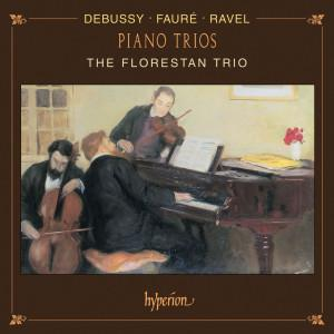 Debussy Ravel Fauré Trios avec piano The Florestan Trio